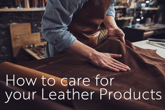 How to care for your Leather Products